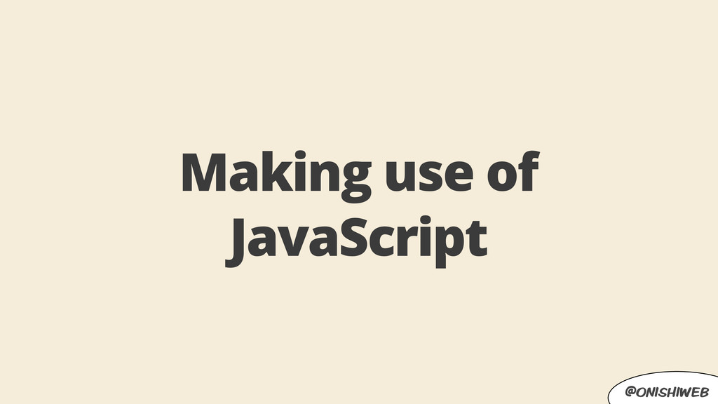 @onishiweb Making use of JavaScript