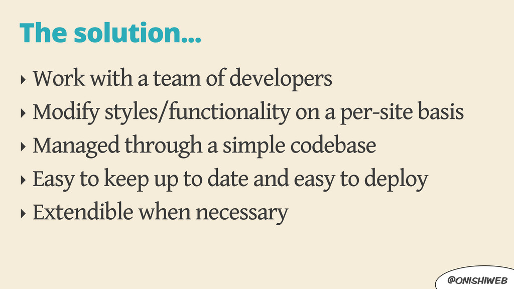 @onishiweb The solution... ‣ Work with a team o...