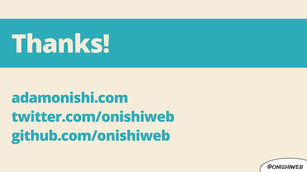 @onishiweb Thanks! adamonishi.com twitter.com/o...