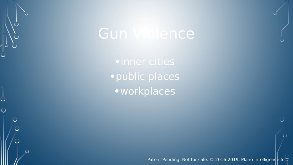 Gun Violence •inner cities •public places •work...