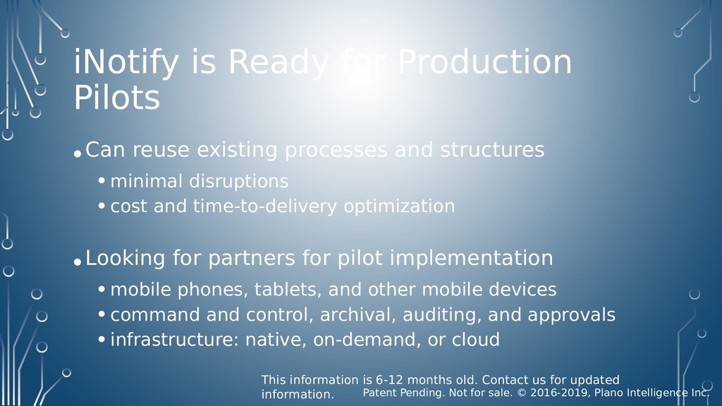 iNotify is Ready for Production Pilots •Can reu...