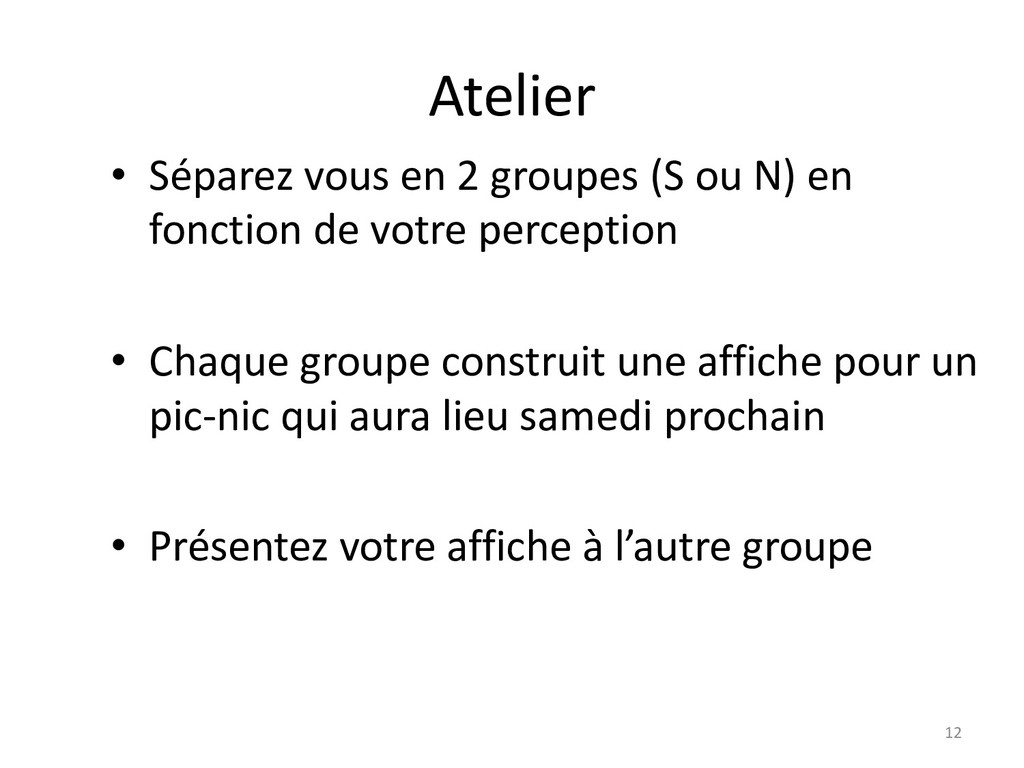 Atelier 12 • Séparez vous en 2 groupes (S ou N)...