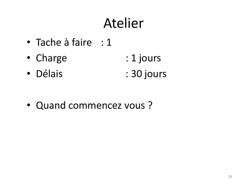 Atelier 16 • Tache à faire : 1 • Charge : 1 jou...