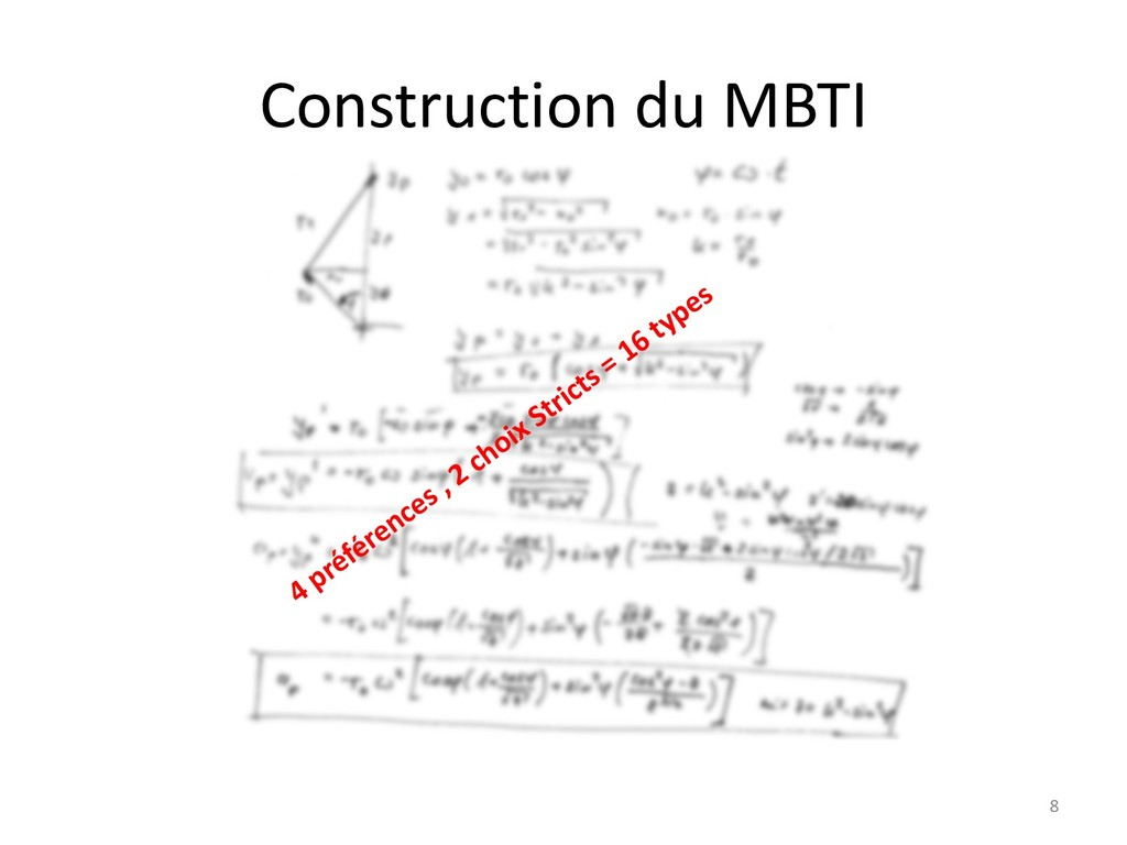 Construction du MBTI 8 4 préférences , 2 choix ...