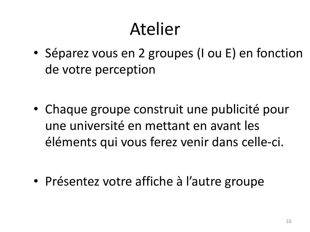Atelier 10 • Séparez vous en 2 groupes (I ou E)...