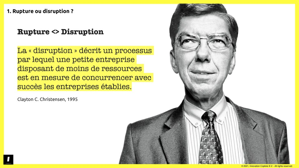 1. Rupture ou disruption ?   © 2021, Innovation...