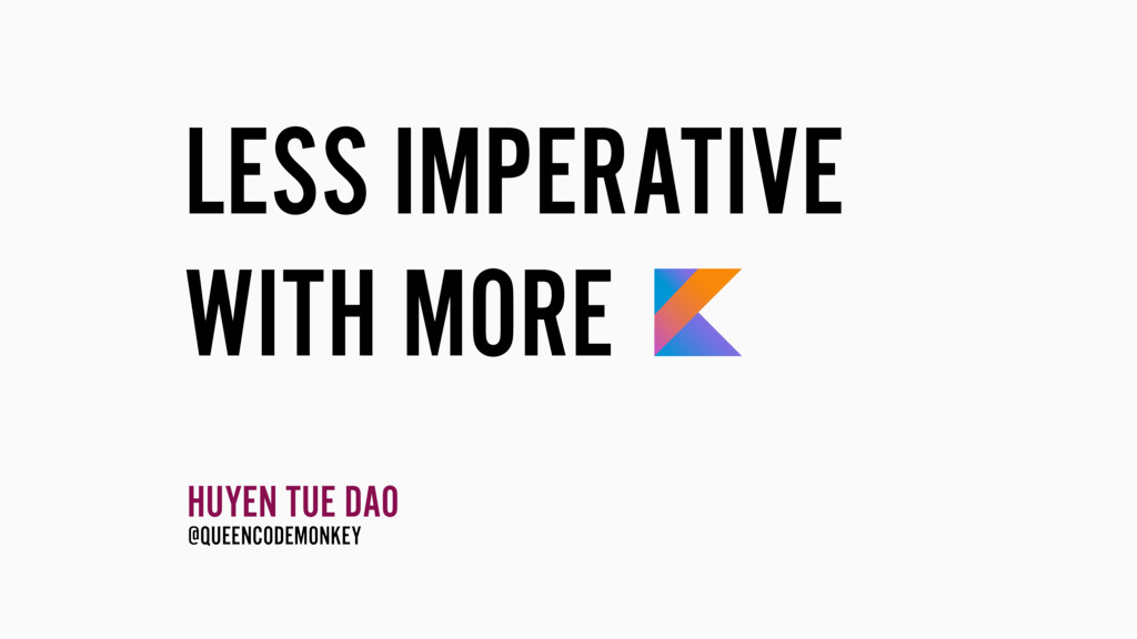 LESS IMPERATIVE WITH MORE HUYEN TUE DAO @QUEENC...