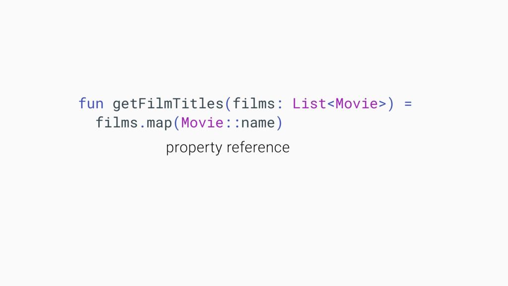 fun getFilmTitles(films: List<Movie>) = films.m...