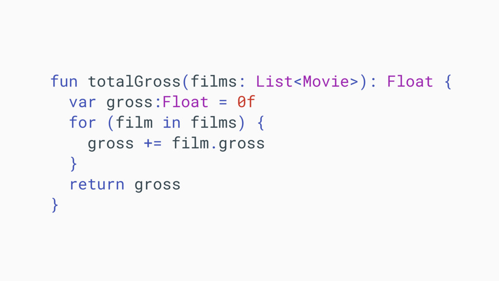 fun totalGross(films: List<Movie>): Float { var...