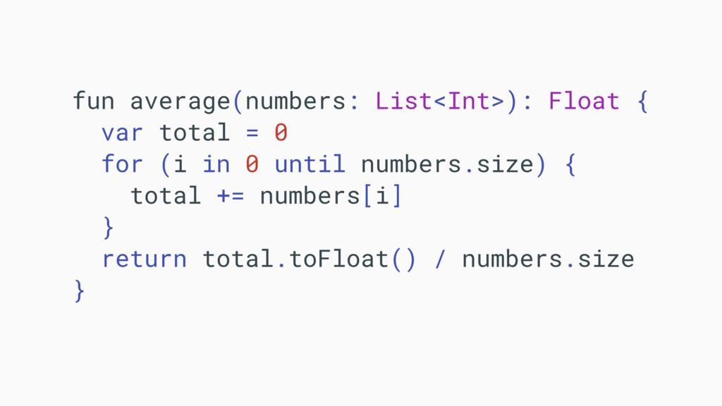 fun average(numbers: List<Int>): Float {A var t...