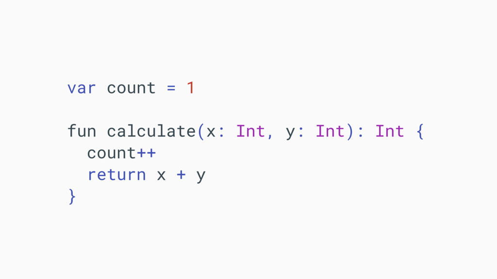 var count = 1 fun calculate(x: Int, y: Int): In...