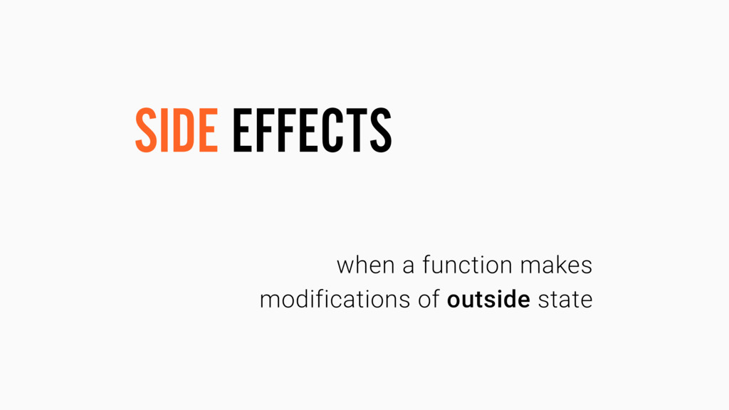 what are side effects? SIDE EFFECTS when a func...