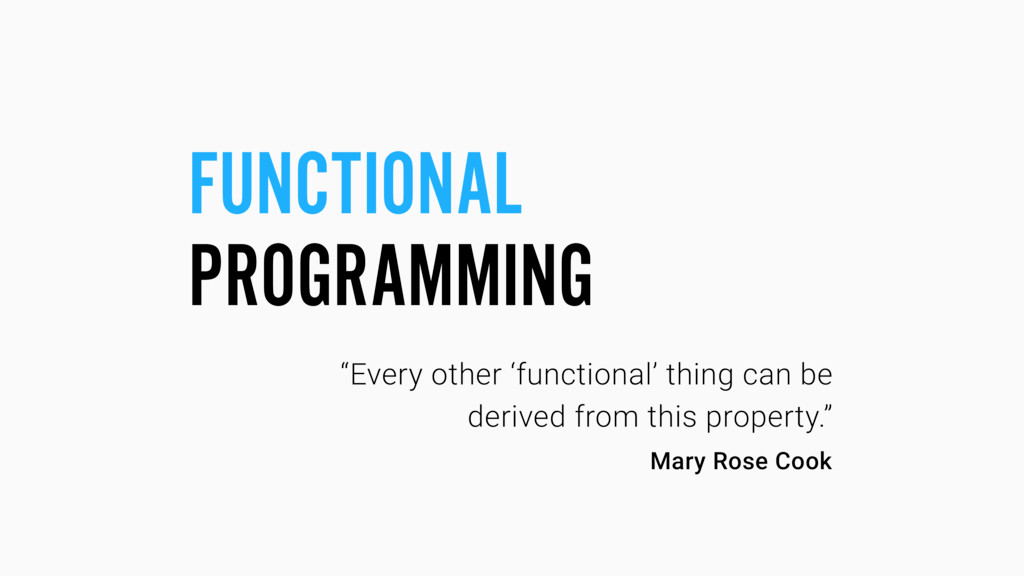 """FUNCTIONAL PROGRAMMING """"Every other 'functional..."""