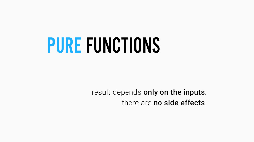 result depends only on the inputs. there are no...