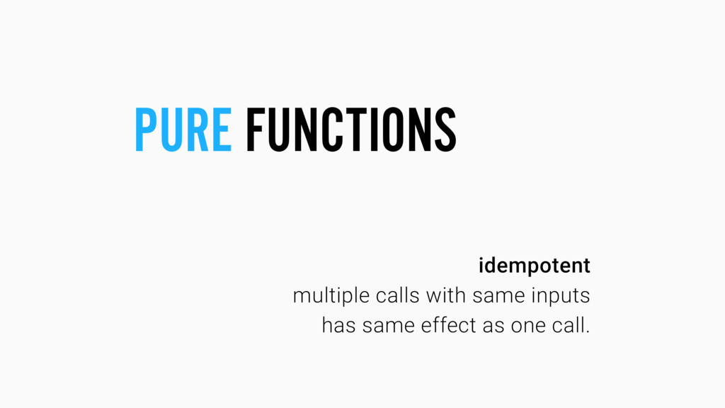 idempotent multiple calls with same inputs has ...
