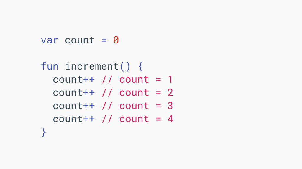 var count = 0 fun increment() { count++ // coun...