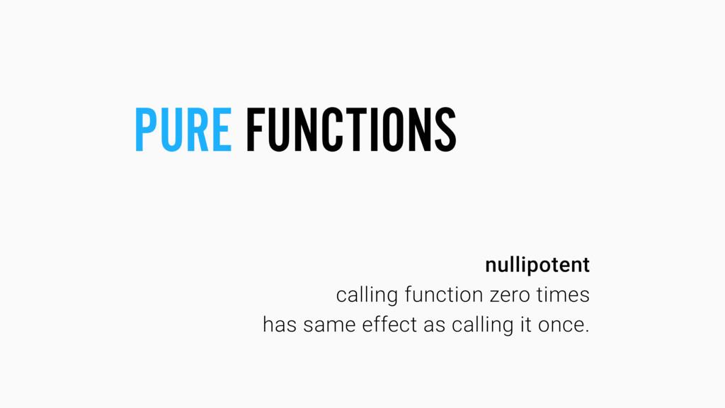 nullipotent calling function zero times has sam...