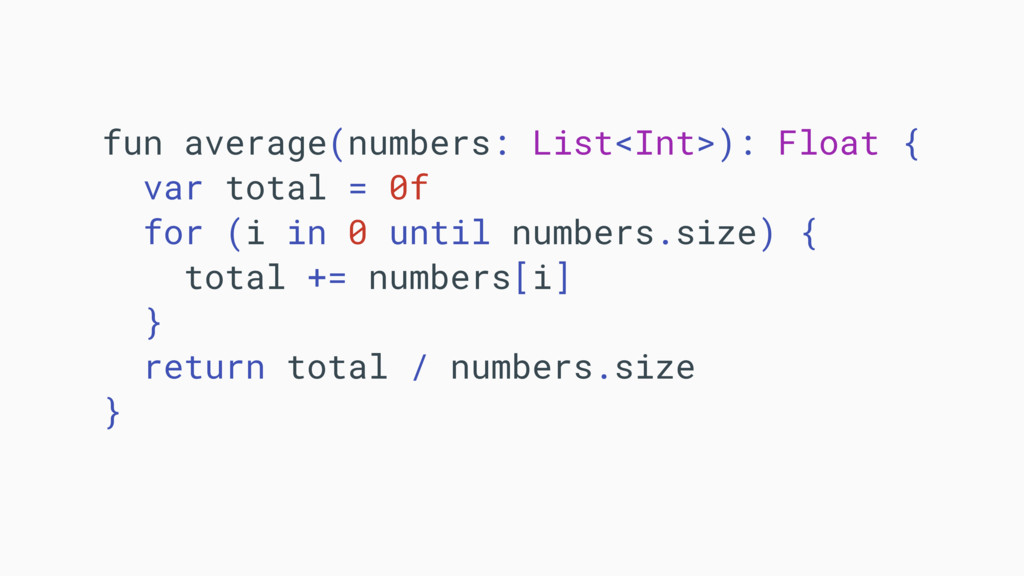 fun average(numbers: List<Int>): Float { var to...
