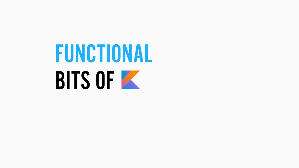 FUNCTIONAL BITS OF