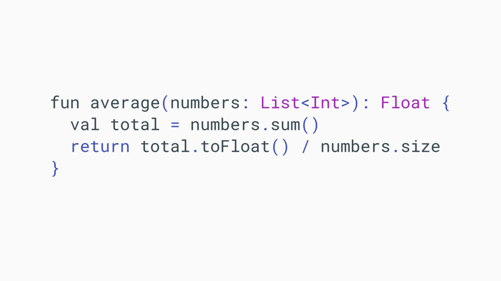 fun average(numbers: List<Int>): Float {A val t...