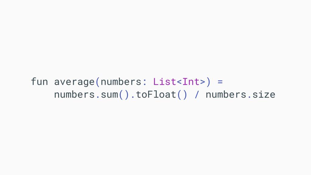 fun average(numbers: List<Int>) = numbers.sum()...
