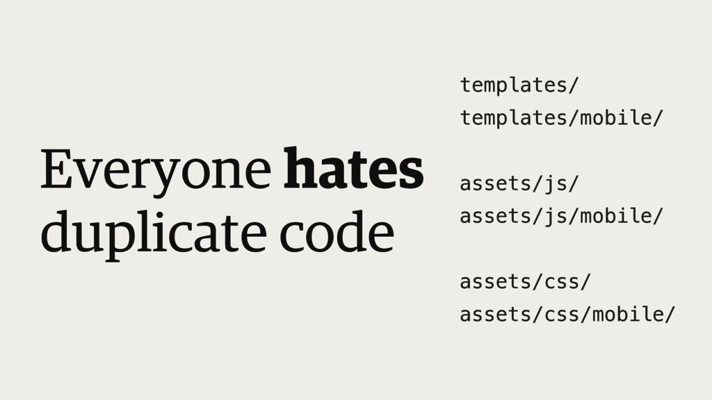 Everyone hates duplicate code templates/! templ...