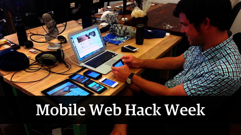 Mobile Web Hack Week