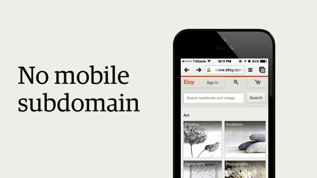 No mobile subdomain