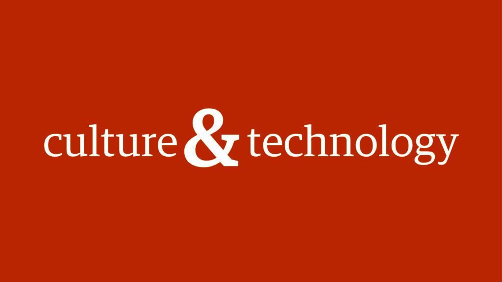 culture technology &