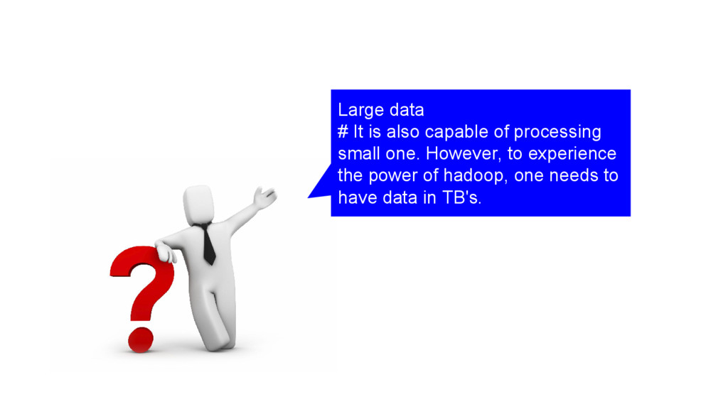 Ans Large data # It is also capable of processi...