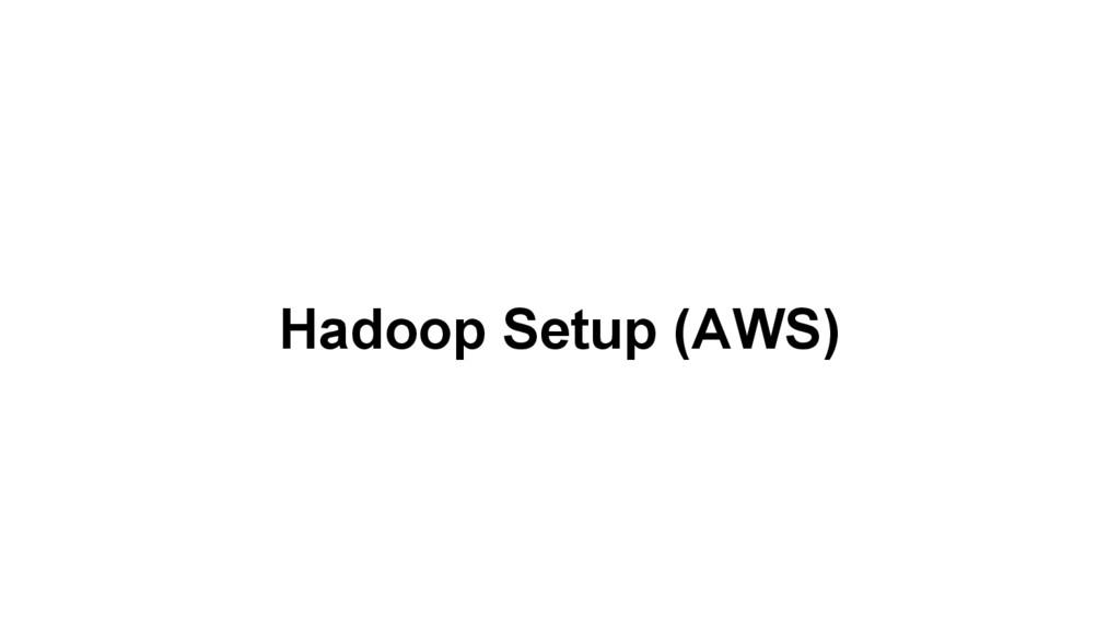 Hadoop Setup (AWS)