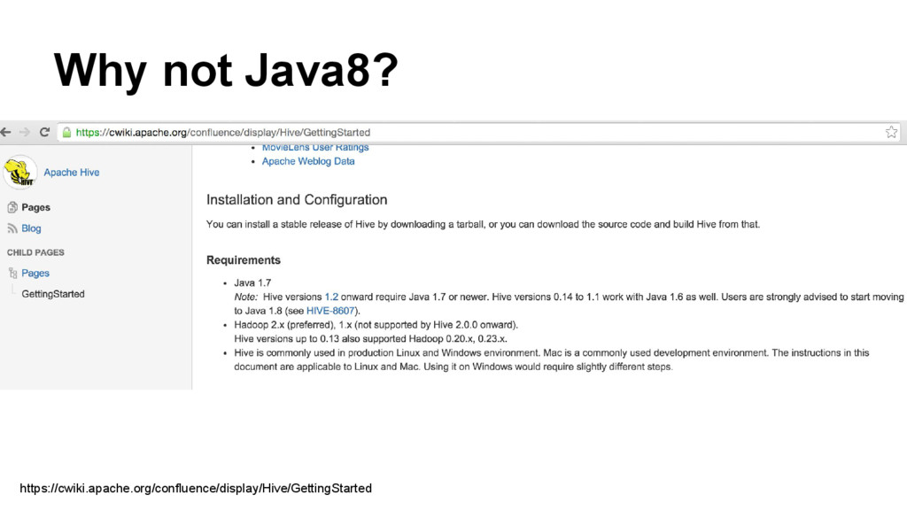 Why not Java8? https://cwiki.apache.org/conflue...