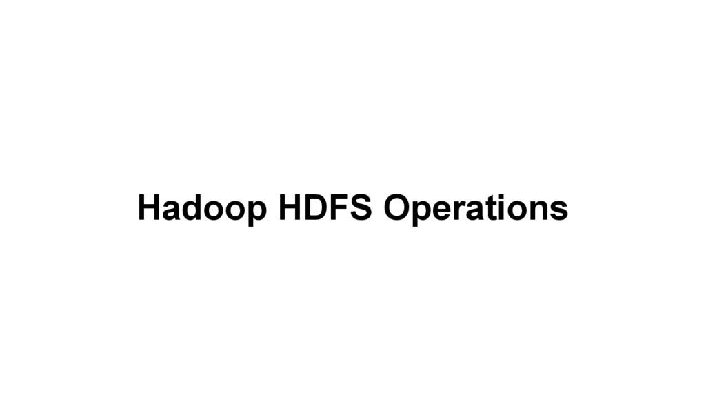 Hadoop HDFS Operations