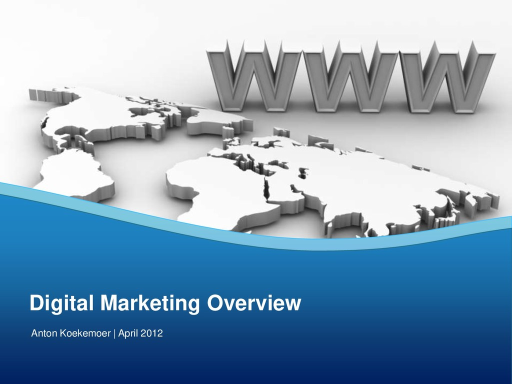 Digital Marketing Overview Anton Koekemoer | Ap...
