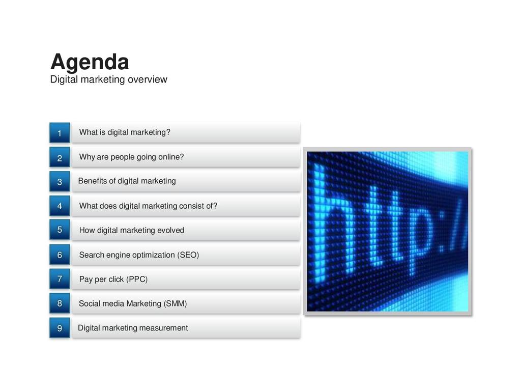Digital marketing overview Agenda What is digit...