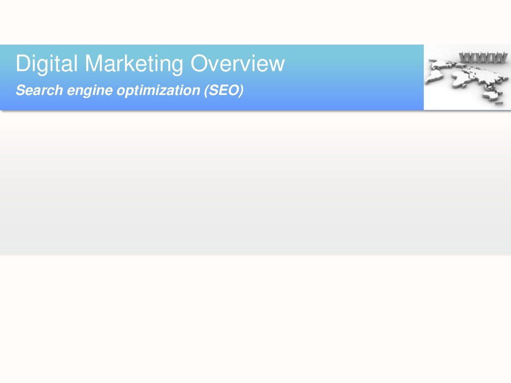 Digital Marketing Overview Search engine optimi...