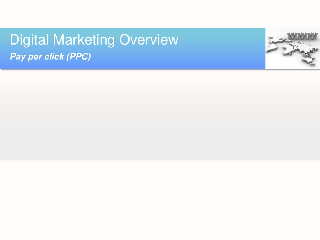 Digital Marketing Overview Pay per click (PPC)