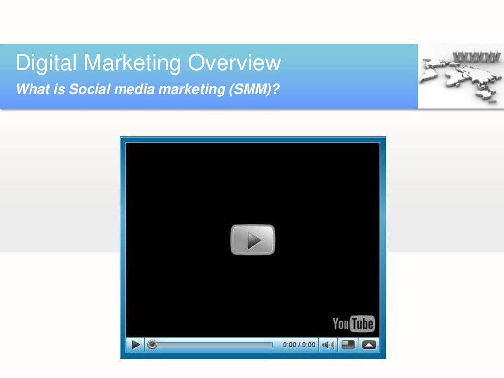 Digital Marketing Overview What is Social media...