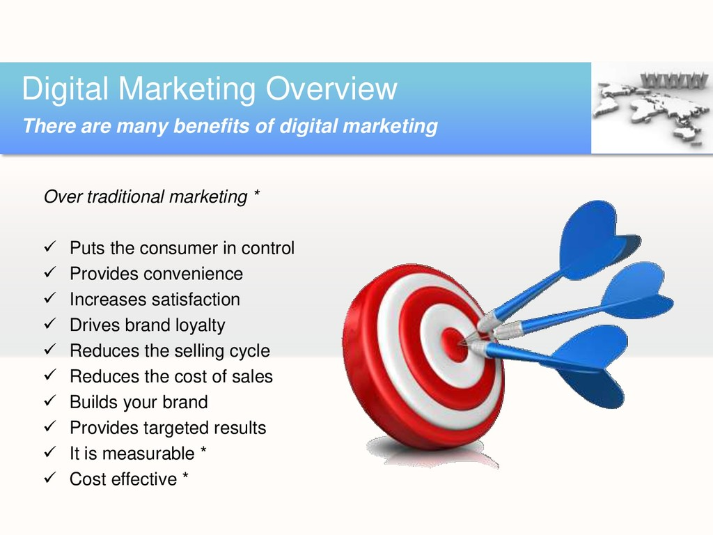 Over traditional marketing *  Puts the consume...