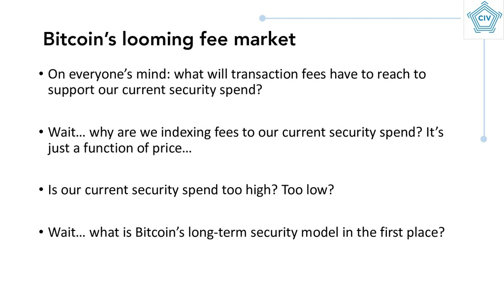 • On everyone's mind: what will transaction fee...