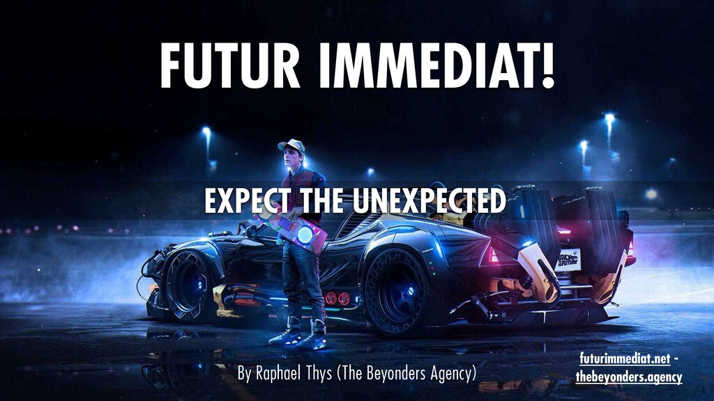 1 FUTUR IMMEDIAT! EXPECT THE UNEXPECTED By Raph...