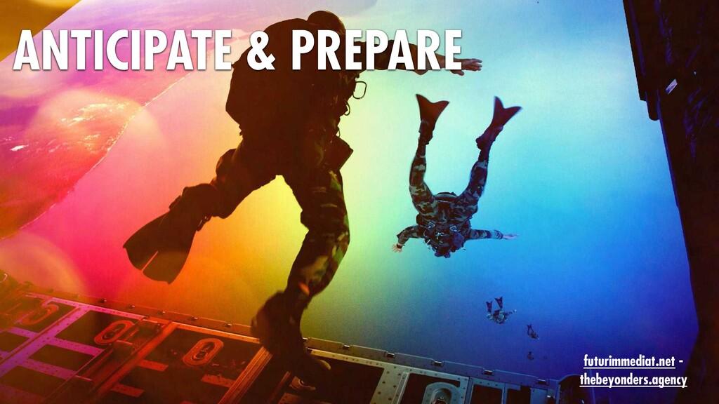 ANTICIPATE & PREPARE futurimmediat.net - thebey...