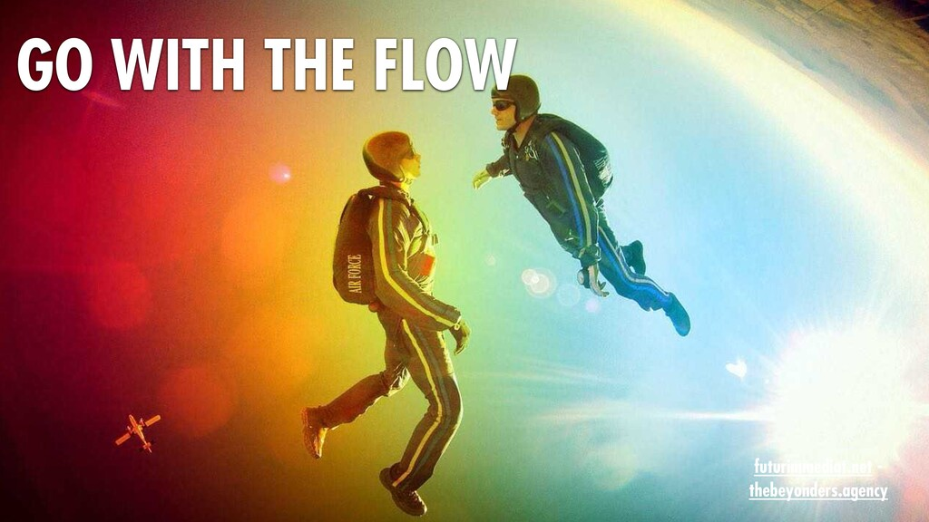 GO WITH THE FLOW futurimmediat.net - thebeyonde...