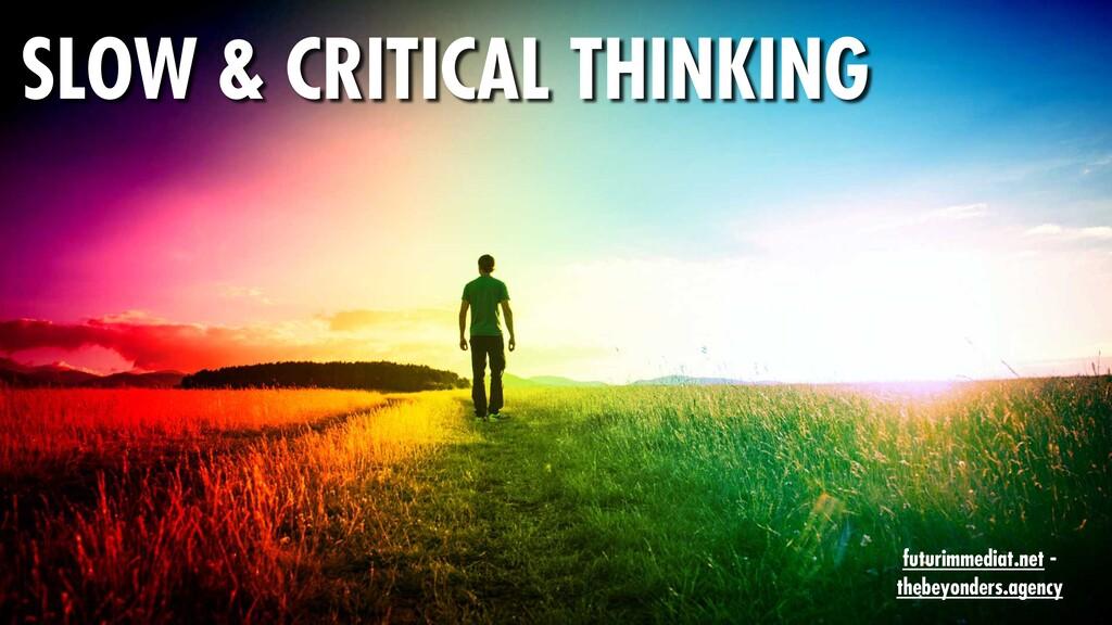 15 SLOW & CRITICAL THINKING futurimmediat.net -...