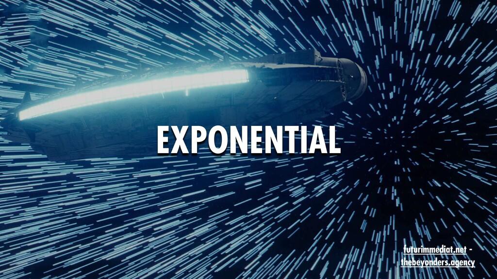 8 EXPONENTIAL futurimmediat.net - thebeyonders....