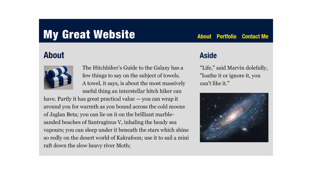 The Hitchhiker's Guide to the Galaxy has a few ...