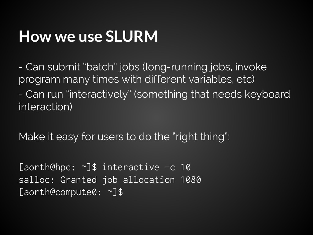"""How we use SLURM - Can submit """"batch"""" jobs (lon..."""