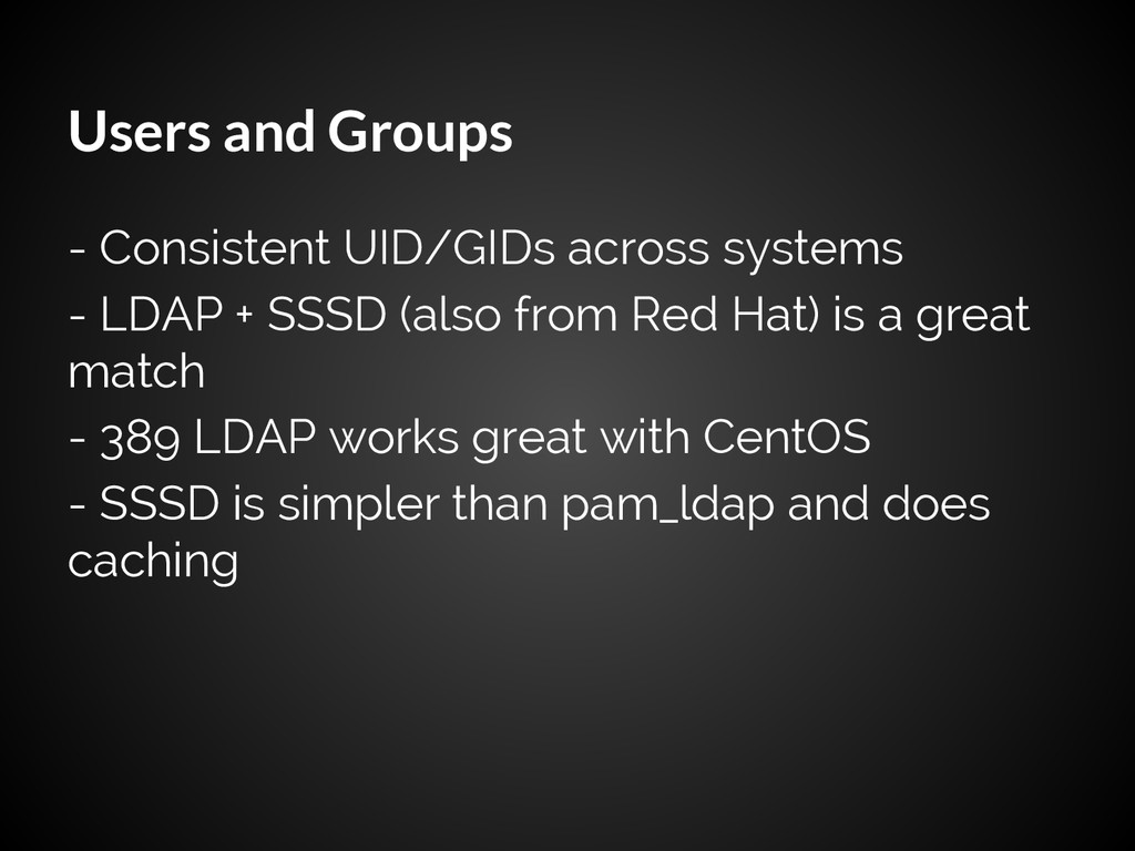 Users and Groups - Consistent UID/GIDs across s...