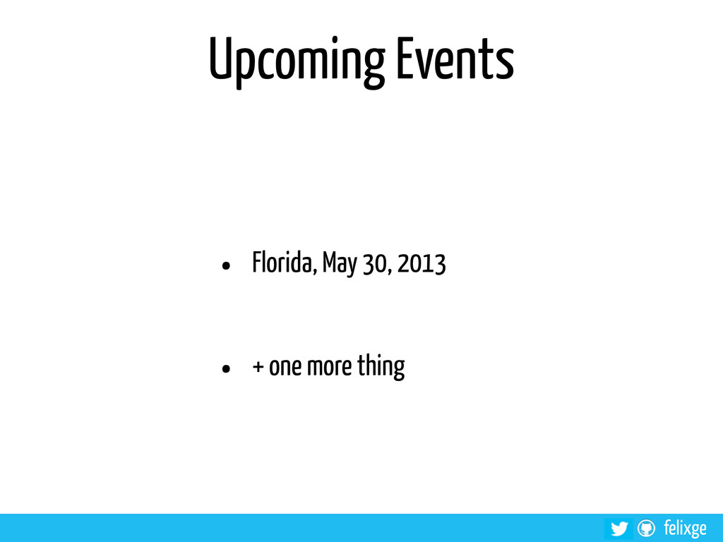 @felixge felixge Upcoming Events • Florida, May...