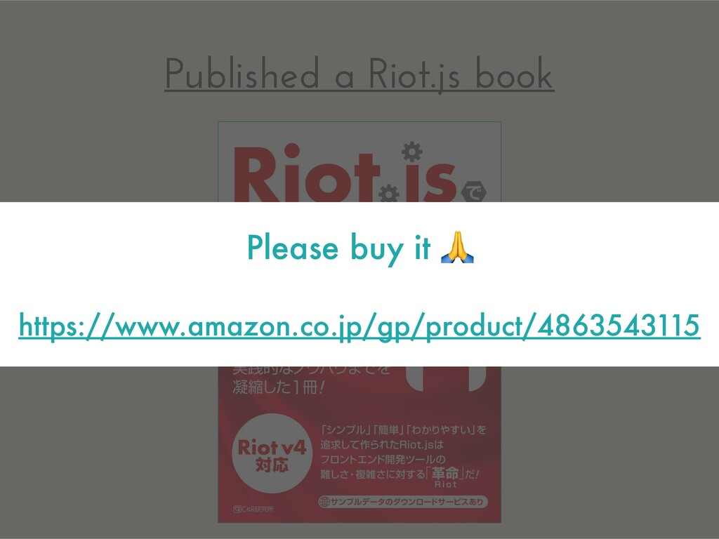 Published a Riot.js book Please buy it  https:/...